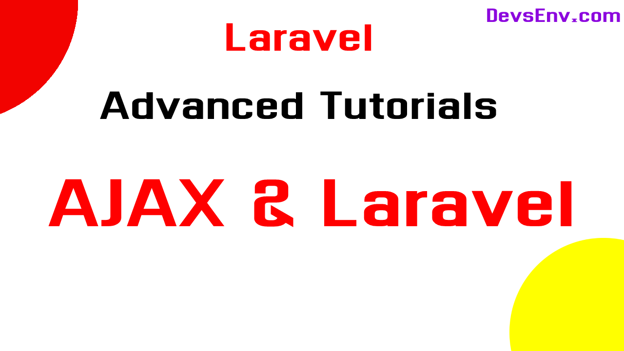 #AJAX With Laravel API and More - Learn Laravel Beyond the Limit